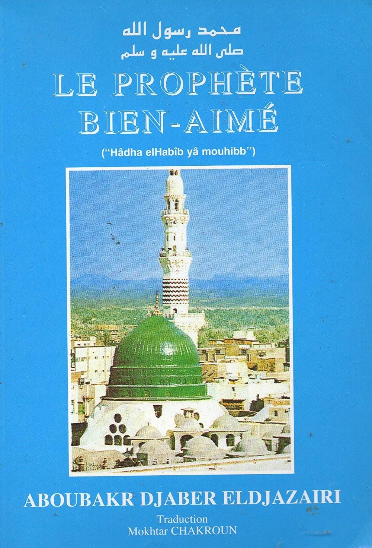 Le Prophete Bien Aimé - The Islamic Bulletin
